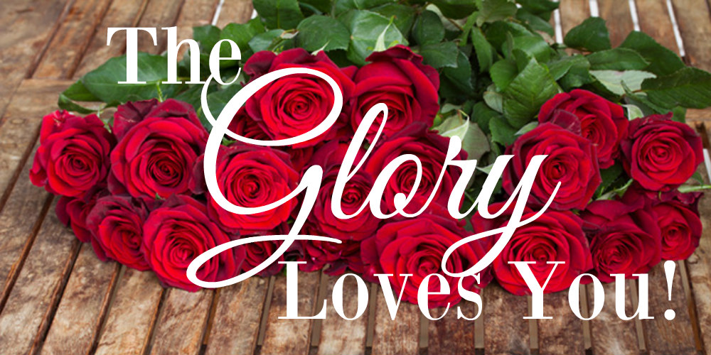 The Glory Loves You